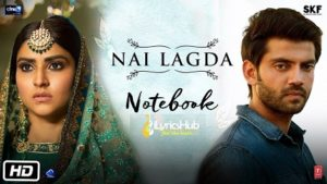 Nai Lagda Song Lyrics