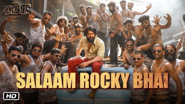 Salaam Rocky Bhai - KGF Chapter 1